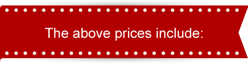 The above prices include: